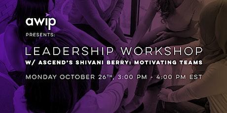 Leadership Workshop w/ Ascend's Shivani Berry: Motivating Teams tickets