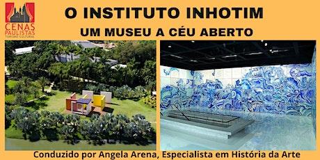 INSTITUTO INHOTIM: Um Museu a Céu Aberto ingressos