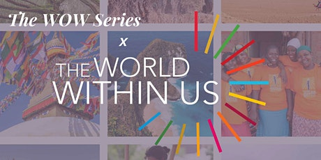 The WOW Series x The World Within Us Open House tickets