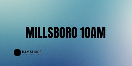 10AM // Millsboro Campus tickets