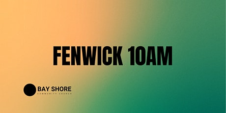 10 AM // Fenwick Campus tickets