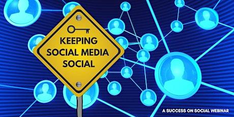 Keeping Social Media Social tickets