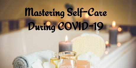 Mastering Self-Care During COVID-19 tickets