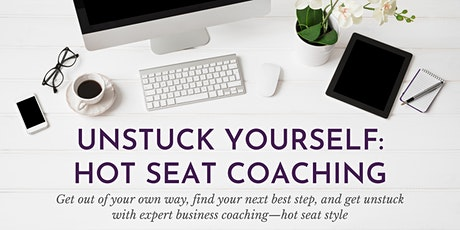 Unstuck Yourself: Hot Seat Coaching tickets