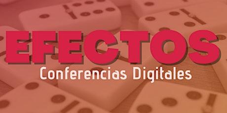 EFECTOS: Conferencias Digitales entradas