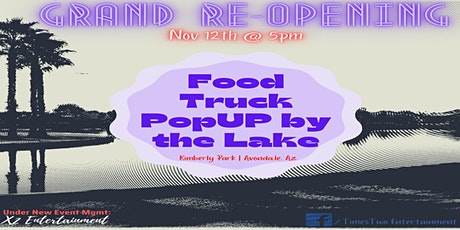 A Food Truck PopUP by the Lake - GRAND REOPENING! tickets