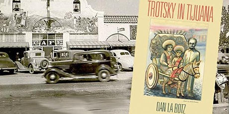 Trotsky in Tijuana with author Dan La Botz tickets