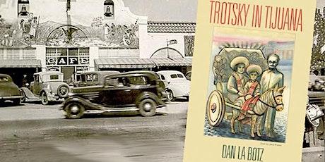 Trotsky in Tijuana with author Dan La Botz tickets