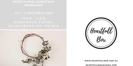 Dried Floral Christmas Wreath Workshop tickets