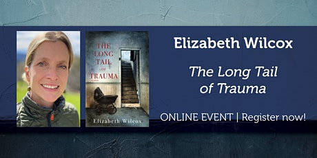 "Elizabeth Wilcox presents ""The Long Tail of Trauma"" tickets"