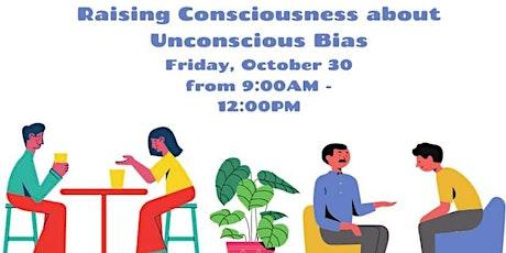 Raising Consciousness about Unconscious Bias tickets