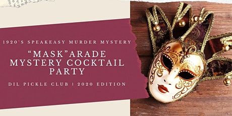 """Mask""arade Speakeasy Mystery Cocktail  Party tickets"