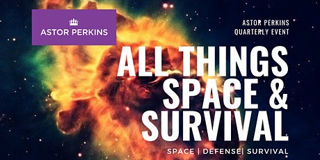 Astor Perkins January 8th Event: All Things Space & Survival tickets