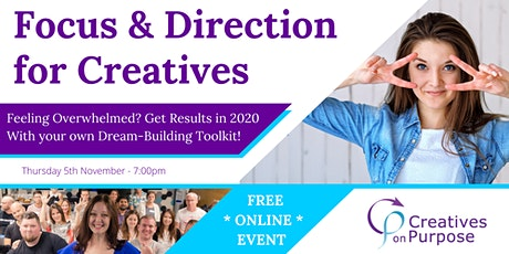 Focus & Direction for Creatives - Online Event - Creatives on Purpose tickets