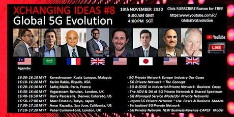 XCHANGING IDEAS #8 - Global 5G Evolution tickets