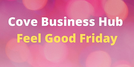 Feel Good Friday - Networking Morning Tea tickets