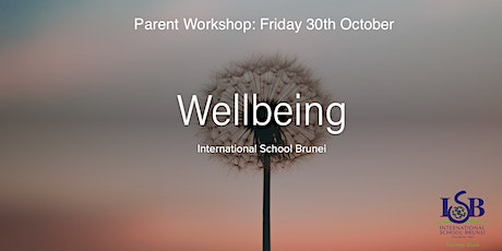 ISB Primary Parents Wellbeing Workshop (PK-Y6) tickets