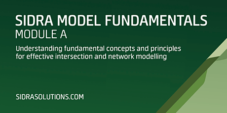 SIDRA MODEL FUNDAMENTALS Module A [TE077]