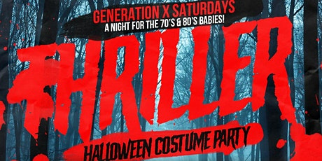 GENERATION X SATURDAYS: THRILLER!! A Holloween Costume Party tickets