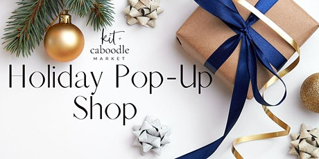Kit and Caboodle Market - Holiday Pop Up Shop tickets