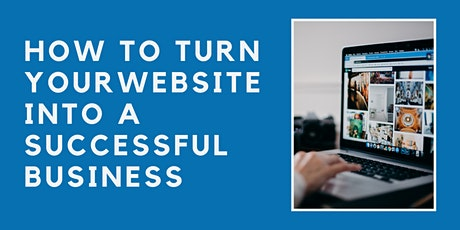 How to Turn Your Website Into A Successful Business tickets