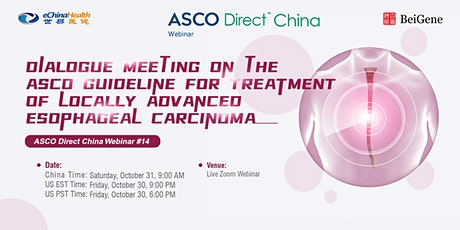 ASCO Direct China #14: Guideline for Locally Advanced Esophageal Carcinoma tickets