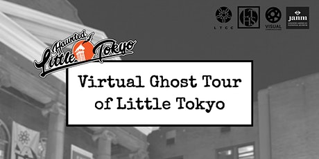 Haunted Little Tokyo: Virtual Ghost Tour tickets