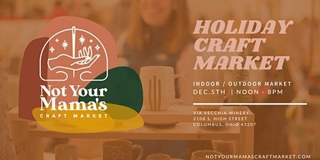 Not Your Mama's Craft Market - Dec.5th - Via Vecchia Winery tickets