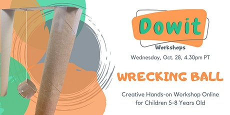 Creative Hands-on Workshop - Wrecking Ball - 5-8 years old tickets