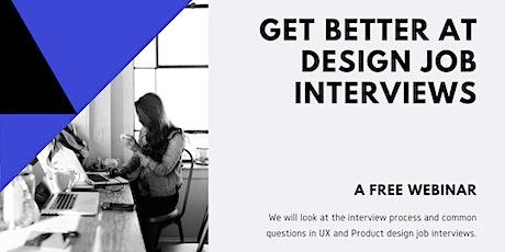 Get better at design job interviews tickets
