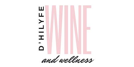 D'HILYFE: Wine & Wellness for Women tickets