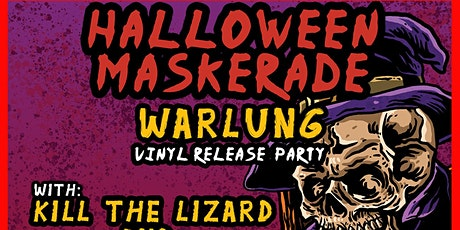 Halloween MASK-ARADE with WARLUNG and Kill The Lizard tickets