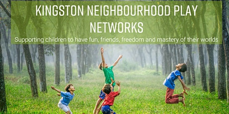Kingston Neighbourhood Play Networks Workshop tickets