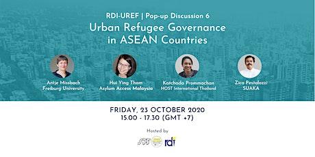 """Pop-Up Discussion #6 """"Tata Kelola Pengungsi Perkotaan di Wilayah ASEAN"""" tickets"""
