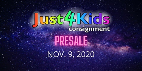 Just4Kids Consignment Presale 11/9/20 tickets
