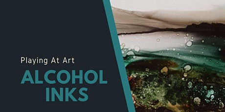 Playing at  Art - Alcohol Inks (3 hrs) tickets