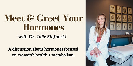 Meet & Greet Your Hormones: A Discussion with Dr. Stefanski tickets