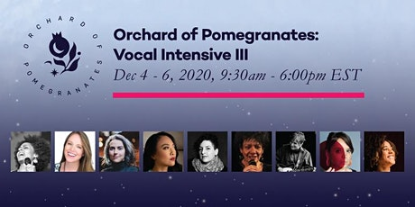 Vocal Intensive III: Orchard of Pomegranates tickets