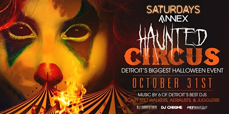 The Haunted Circus at The Annex on Saturday, October 31st! tickets