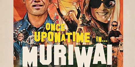 ONCE UPON A TIME IN MURIWAI - TARANTINO NIGHTS! tickets