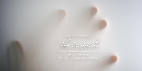 THE IRRESISTIBLE directed by Kim Hardwick tickets
