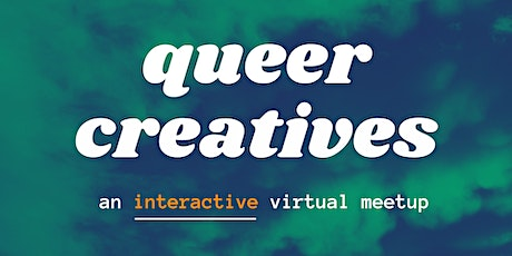 Queer Creatives - An Interactive Virtual Meetup tickets