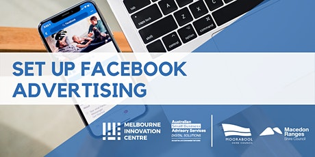 Set Up Facebook Advertising  - Moorabool & Macedon Ranges tickets