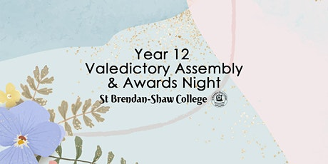 St Brendan-Shaw College Year 12  Valedictory Assembly & Awards Night tickets