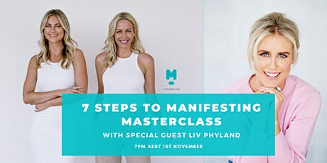7 Steps to Manifesting Live Masterclass: Special Guest Liv Phyland tickets