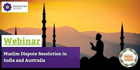 Muslim Dispute Resolution in India and Australia: Online Webinar tickets
