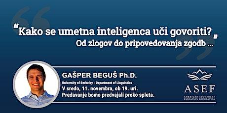 Dr. Gašper Beguš: Kako se umetna inteligenca uči govoriti? tickets