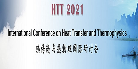 Int'l Conference on Heat Transfer and Thermophysics (HTT 2021) tickets