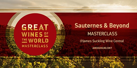 Great Wines of the World Masterclass: Sauternes & Beyond tickets