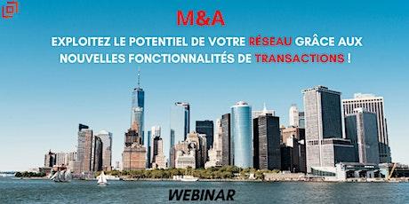 M&A : Exploitez le potentiel de votre réseau grâce à Transactions billets